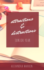 Attractions & Distractions: Junior Year
